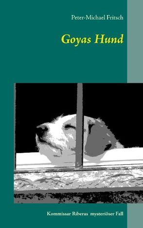 Goyas Hund von Fritsch,  Peter-Michael