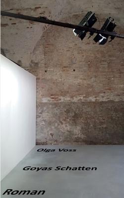 Goyas Schatten von Voss,  Olga