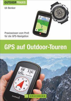 GPS auf Outdoor-Touren von Benker,  Uli