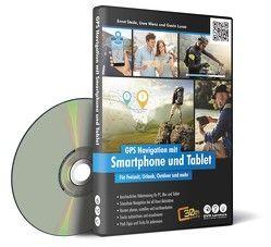 GPS Navigation mit Smartphone und Tablet für Freizeit, Urlaub, Outdoor und mehr von Lucas,  Gavin, Stede,  Ernst, Wenz,  Uwe
