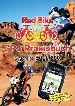 GPS Praxisbuch Garmin Edge 800 von RedBike ®,  Nußdorf,  RedBike ®,