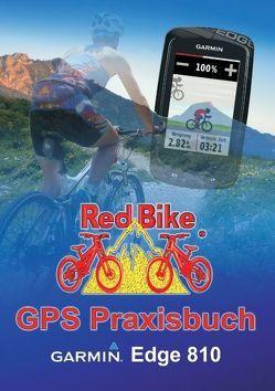 GPS Praxisbuch Garmin Edge 810 von RedBike ®,  Nußdorf,  RedBike ®,