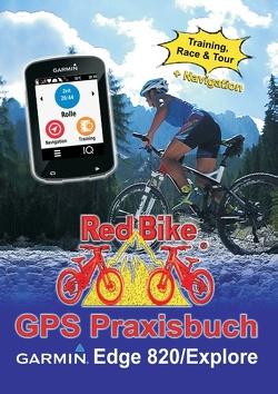 GPS Praxisbuch Garmin Edge 820 / Explore von Redbike,  Nußdorf