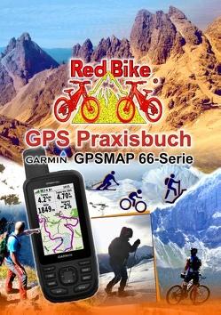 GPS Praxisbuch Garmin GPSMAP 66 Serie von Nußdorf,  RedBike
