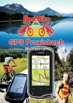 GPS Praxisbuch Garmin Monterra von RedBike ®,  Nußdorf,  RedBike ®,
