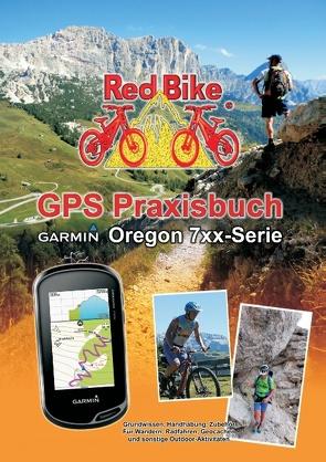GPS Praxisbuch Garmin Oregon 7xx-Serie von Redbike, Nußdorf