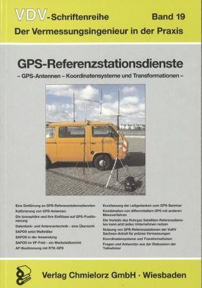 GPS-Referenzstationsdienste – GPS-Antennen – Koordinatensysteme und Transformation von Bull,  Rolf