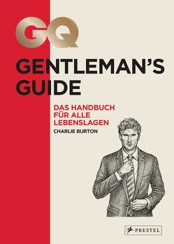 GQ Gentleman's Guide von Burton,  Charlie, Schiffmann,  Andreas