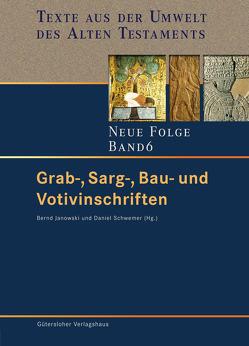 Grab-, Sarg-, Bau- und Votivinschriften von Janowski,  Bernd, Schwemer,  Daniel