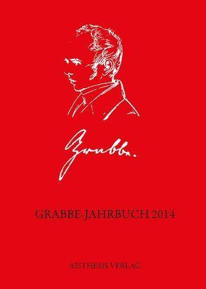 Grabbe-Jahrbuch 2014 von Baumgartner,  Stephan, Drux,  Rudolf, Ehrlich,  Lothar, Hellfaier,  Detlev, Kanning,  Julian, Kopp,  Detlev, Novotný,  Pavel, Sobel,  Bernard, Weber,  Robert