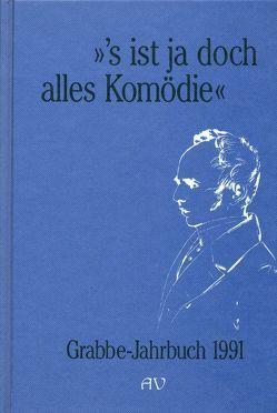 Grabbe-Jahrbuch / 's ist ja doch alles Komödie von Broer,  Werner, Büttner,  Wolfgang, Fleischhack,  Ernst, Hellfaier,  Detlev, Kopp,  Detlev, Vogt,  Michael