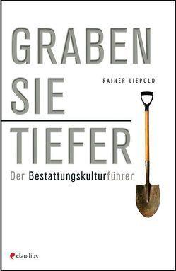 Graben Sie tiefer! von Liepold,  Rainer