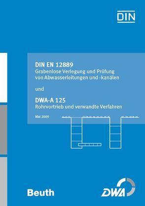Grabenlose Verlegung und Prüfung von Abwasserleitungen und -kanälen / Rohrvortrieb und verwandte Verfahren von DIN Deutsches Institut für Normung e.V.