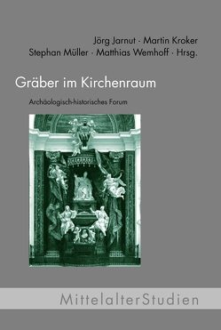 Gräber im Kirchenraum von Jarnut,  Jörg, Kroker,  Martin, Mueller,  Stephan, Wemhoff,  Matthias
