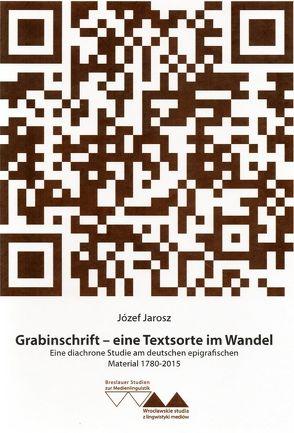 Grabinschrift – eine Textsorte im Wandel von Jarosz,  Jozef
