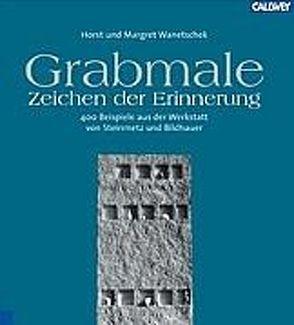 Grabmale – Zeichen der Erinnerung von Wanetschek,  Horst, Wanetschek,  Margret