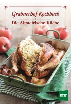 Grabnerhof Kochbuch. Die Altsteirische Küche