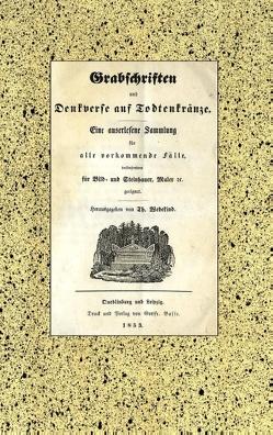 Grabschriften und Denkverse auf Todtenkränze von Wedekind,  Th.