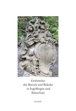 Grabsteine des Barock und Rokoko in Ingelfingen und Künzelsau von Angelmaier,  Ursula