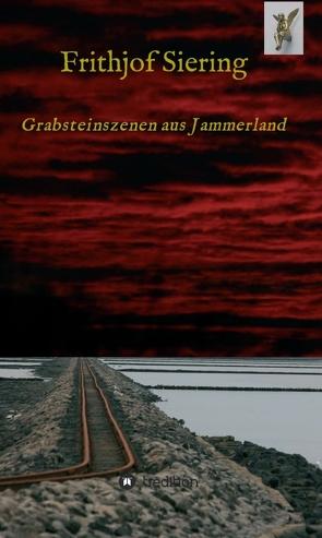 Grabsteinszenen aus Jammerland von Siering,  Frithjof