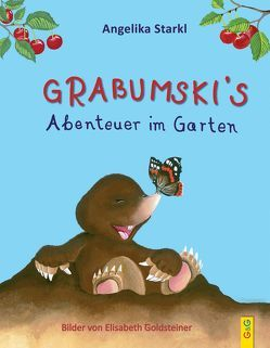 Grabumskis Abenteuer im Garten von Goldsteiner,  Elisabeth, Starkl,  Angelika
