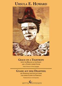 Grace on a Tightrope / Gnade auf dem Drahtseil von Howard,  Ursula E.