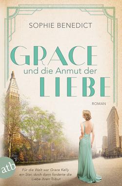 Grace und die Anmut der Liebe von Benedict,  Sophie