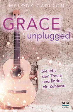 Grace Unplugged von Carlson,  Melody