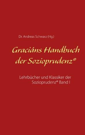 Graciáns Handbuch der Sozioprudenz von Schwarz,  Dr. Andreas