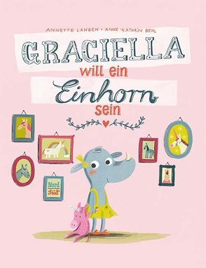 Graciella will ein Einhorn sein von Behl,  Anne-Kathrin, Langen,  Annette