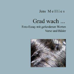 Grad wach … von Mellies,  Jens