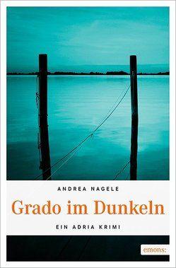 Grado im Dunkeln von Nagele,  Andrea
