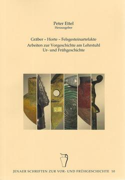Gräber – Horte – Felsgesteinartefakte von Ettel,  Peter