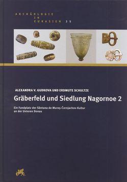 Gräberfeld und Siedlung Nagornoe 2 von Gudkova,  Alexandra V., Schultze,  Erdmute