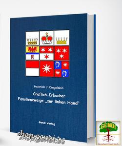 """Gräflich-Erbacher Familienzweige """"zur linken Hand"""" von Prof. Dr. Dingeldein,  Heinrich J."""