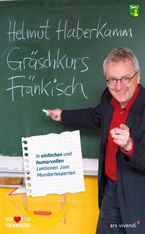 Gräschkurs Fränkisch (eBook) von Haberkamm,  Helmut