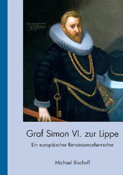 Graf Simon VI. zur Lippe (1554-1613) von Bischoff,  Michael