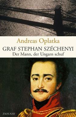 Graf Stephan Széchenyi von Oplatka,  Andreas