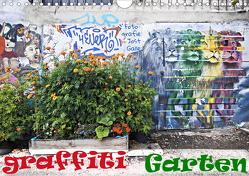 GRAFFITI GARTEN (Wandkalender 2020 DIN A4 quer) von Galle,  Jost