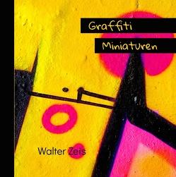 Graffiti Miniaturen von Zeis,  Walter