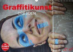 Graffitkunst Dresden (Wandkalender 2018 DIN A3 quer) von Meutzner,  Dirk