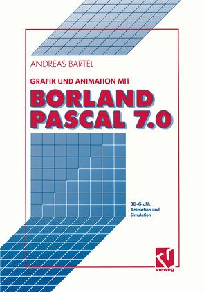 Grafik und Animation mit Borland Pascal 7.0 von Bartel,  Andreas