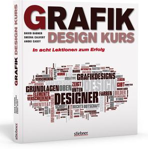 Grafikdesign Kurs von Calvert,  Sheena, Casey,  Anoki, Dabner,  David, Meinel,  Maria