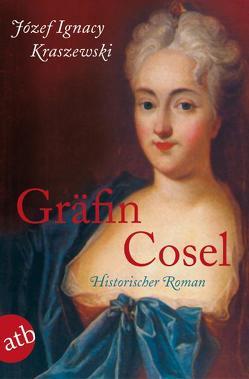 Gräfin Cosel von Kraszewski,  Józef Ignacy, Sauer-Zur,  Hubert