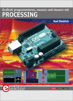Grafisch programmieren, messen und steuern mit Processing von Diedrich,  Kurt