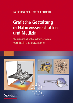 Grafische Gestaltung in Naturwissenschaften und Medizin von Hien,  Katharina, Rümpler,  Steffen