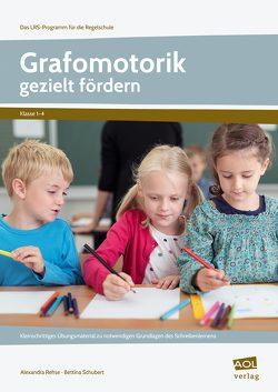Grafomotorik gezielt fördern von Rehse,  Alexandra, Schubert,  Bettina