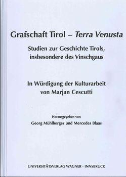 Grafschaft Tirol – Terra Venusta von Blaas,  Mercedes, Mühlberger,  Georg