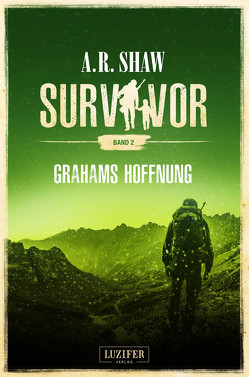 GRAHAMS HOFFNUNG (Survivor 2) von Gerstäcker,  Reimund, Shaw,  A.R.