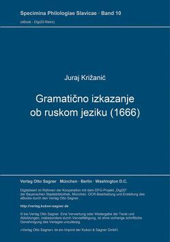 Gramatično izkazanje ob ruskom jeziku (1666) von Križanic,  Juraj